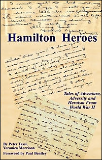 Hamilton Heroes: Tales of Adventure, Adversity and Heroism From World War II